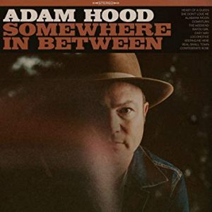 Una (Bella) Via Di Mezzo Tra Country E Soul. Adam Hood – Somewhere In Between