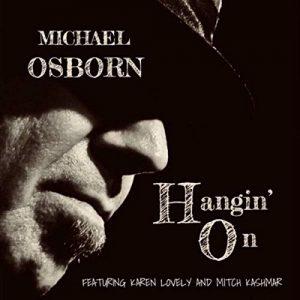michael osborn hangin' on