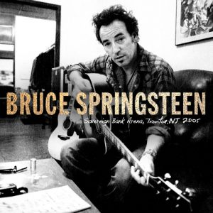 bruce springsteen live trenton 2005