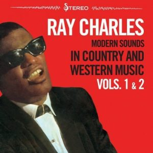 "Un Album Storico Ed Un Altro ""Quasi�, Riuniti Insieme. Ray Charles – Modern Sounds In Country And Western Music Volumes 1 & 2"