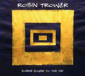 Niente Di Nuovo All'Orizzonte, Ma Suonato Con La Solita Classe. Robin Trower - Coming Closer To The Day
