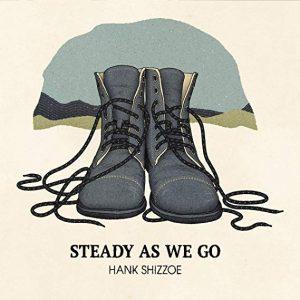 hank shizzoe steady as we go