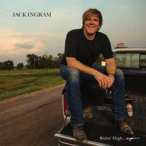 jack ingram ridin' high...again