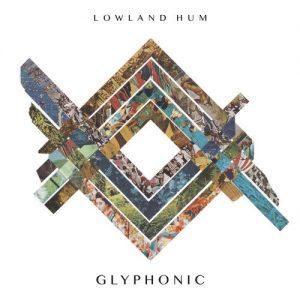 lowland hum glyphonic
