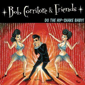 Se Serve Un Armonicista Eccolo: E Si E' Portato Pure Parecchi Amici! Bob Corritore & Friends - Do The Hip-Shake Baby