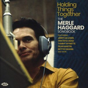 merle haggard holding things together