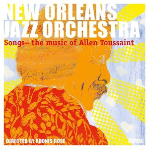 new orleans jazz orchestra songs the music of allen toussaint
