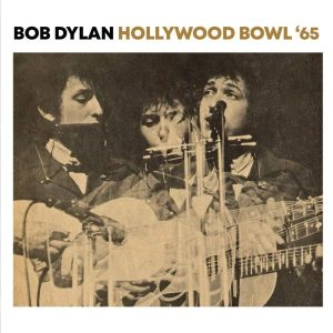 bob dylan hollywood bowl 65