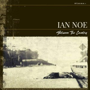 ian noe between the country