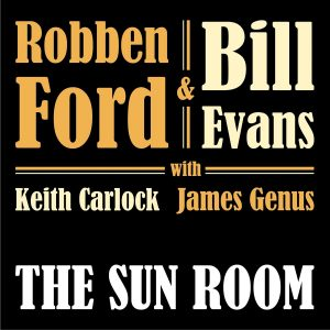 robben ford bill evans the sun room