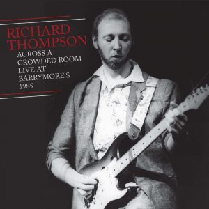 richard thompson across a crowded room live