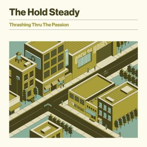 hold steady thrashing thru the passion