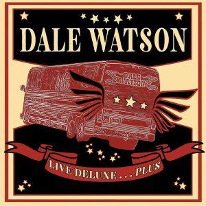 dale watson live deluxe...plus