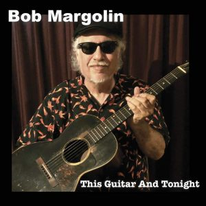 bob margolin this guitar and tonight