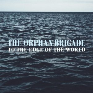 orphan brigade to the edge of the world