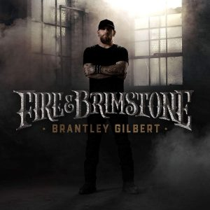brantley gilbert fire and brimstone