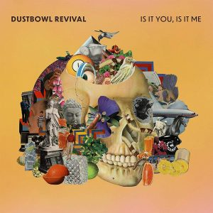 dustbowl revival is it you, is it me