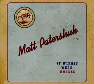 matt patershuk if wishes were horses
