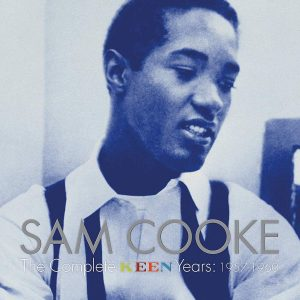 Cofanetti Autunno-Inverno 20. L'Uomo Che Inventò Il Soul. Parte 1: I Primi Passi Da Solista. Sam Cooke - The Complete Keen Years 1957-1960