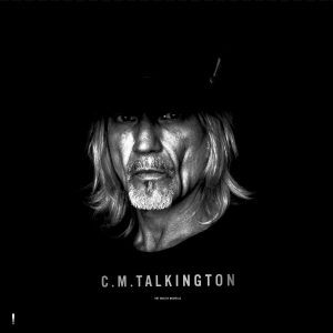 Un Regista-Cantautore Di Belle Speranze! C.M. Talkington – Not Exactly Nashville