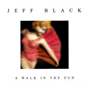 jeff black a walk in the sun