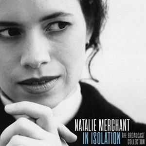 natalie merchant in isolation