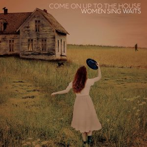 come on up tp the house women sings waits