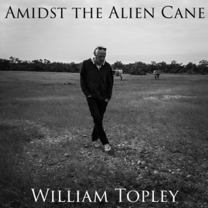 william topley amidst the alien cane