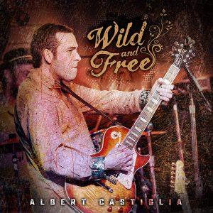 albert castiglia wild and free