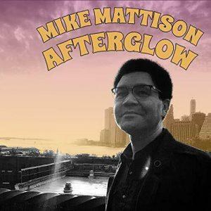 Uno E Trino, Bravissimo Sempre E Comunque. Mike Mattison - Afterglow