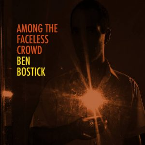 ben bostick among the faceless crowd