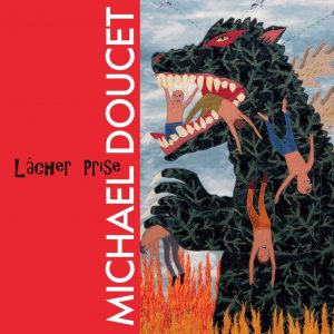 michael doucet lacher prise