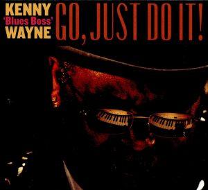 kenny blues boss wayne go, just do it