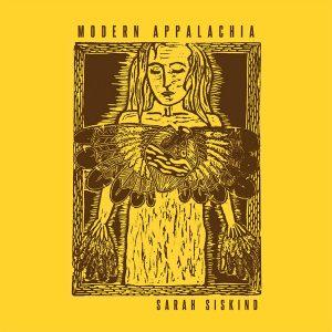 Nuovi E Splendidi Album Al Femminile: Parte 2. Sarah Siskind – Modern Appalachia