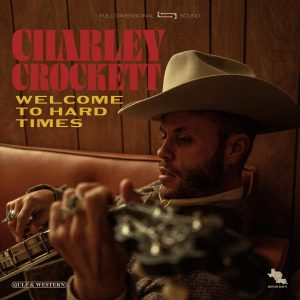 charlie crockett welcome to hard times