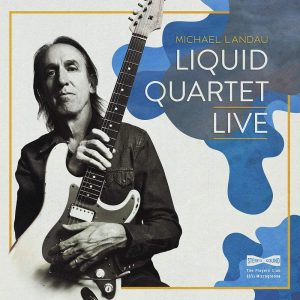 michael landau liquid quartet live