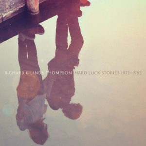 richard & linda thompson hard luck stories front