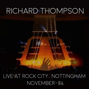 richard thompson live at rock city nottingham