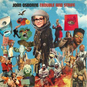 Il Suono Degli Esordi Non C'è Più Ma La Signora Si Fa Ancora Apprezzare! – Joan Osborne – Trouble And Strife