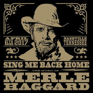 sing me back home the music of merle haggard