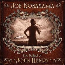 Joe bonamassa Theballadofjohnhenry
