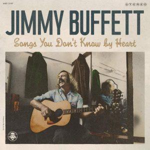 Una Gradita Appendice Al Disco Dell'Estate. Jimmy Buffett – Songs You Don't Know By Heart