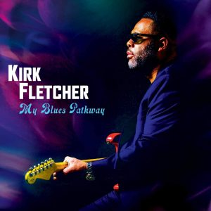 kirk fletcher my blues pathway