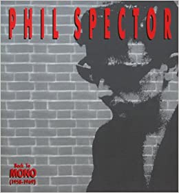 phil spector Backtomono 1958-1969