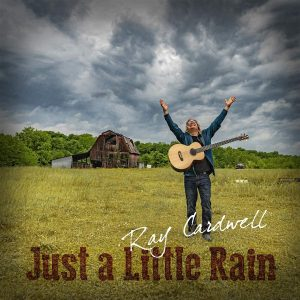 ray cardwell just a little rain
