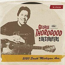 George Thorogood 2120_South_Michigan_Ave.