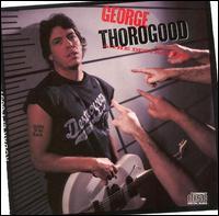 George Thorogood BornToBeBad