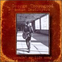 George Thorogood RockinMyLifeAway