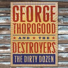 George Thorogood TheDirtyDozen