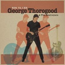 George_Thorogood_ride_til_i_die